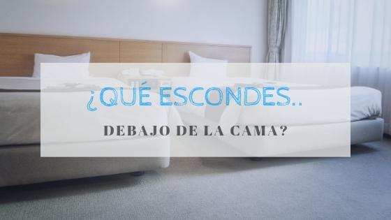 ¿Qué escondes bajo la cama?
