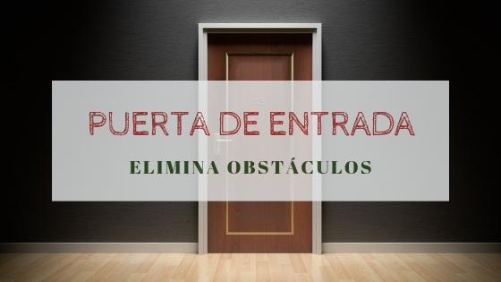 Elimina obstáculos de la puerta de entrada