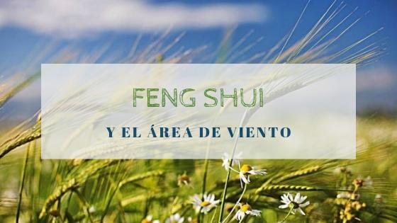Cualidades Feng Shui del periodo energético de Viento