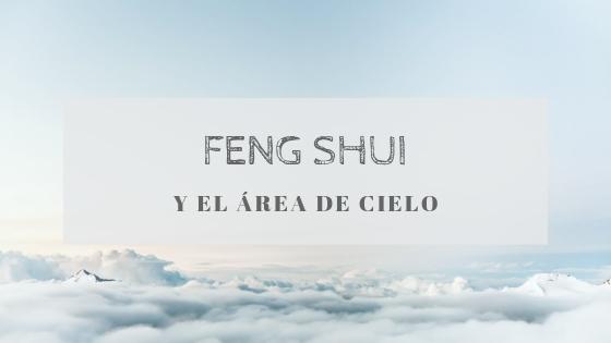 Cualidades Feng Shui para el área de Cielo