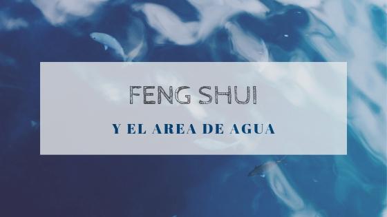 Feng Shui y el área de Agua
